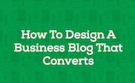 How To Design A Business Blog That Converts