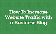 How To Increase Website Traffic With A Business Blog